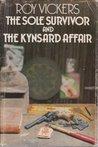 The Sole Survivor and The Kynsard Affair