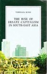 The Rise of Ersatz Capitalism in South-East Asia