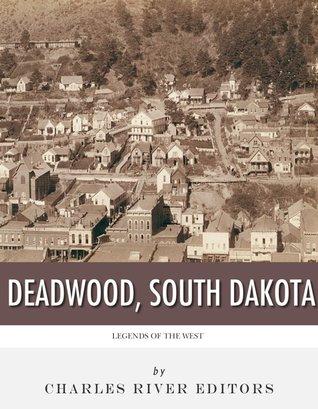 Legends of the West: Deadwood South Dakota