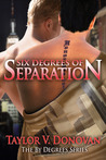 Six Degrees of Separation by Taylor V. Donovan