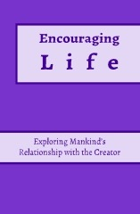 Encouraging Life: Exploring Mankind's Relationship with the Creator (EMOC #1)