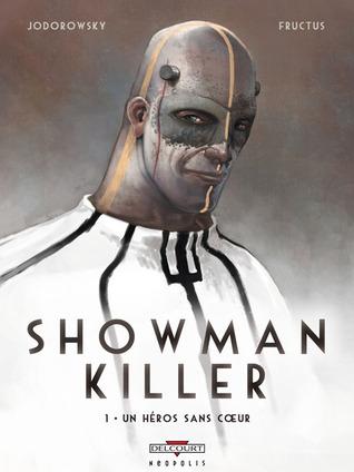 Un héros sans coeur (Showman Killer, #1)