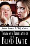 Trials And Tribulations Of A Blind Date by Joanne Rawson