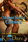 Masochist's Choice (Sun, Sea and Submission, #5)