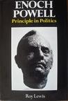 Enoch Powell: Principle in Politics