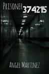 Prisoner 374215 by Angel  Martinez