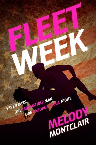Ebook Fleet Week by Melody Montclair read!