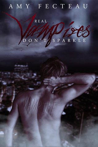 Real Vampires Don't Sparkle (Real Vampires Don't Sparkle, #1)