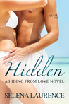 Hidden (Hiding from Love, #3)