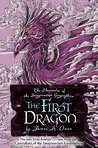 The First Dragon by James A. Owen
