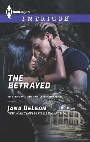 The Betrayed (Mystere Parish: Family Inheritance, #2)