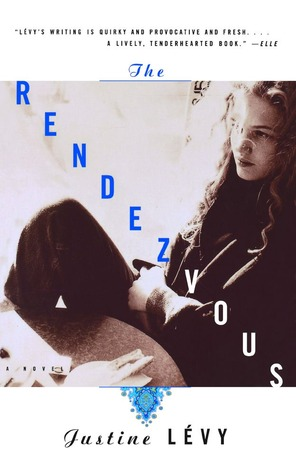 The Rendezvous by Justine Lévy