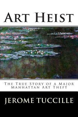 Art Heist: The True Story of a Major Manhattan Art Theft