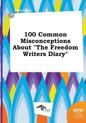 100 Common Misconceptions about the Freedom Writers Diary