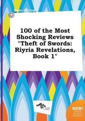 100 of the Most Shocking Reviews Theft of Swords: Riyria Revelations, Book 1
