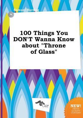 Descargas gratuitas de ebooks de Epub 100 Things You Don't Wanna Know about Throne of Glass