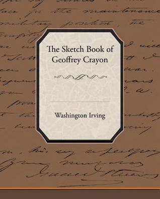 The Sketch Book of Geoffrey Crayon (eBook)