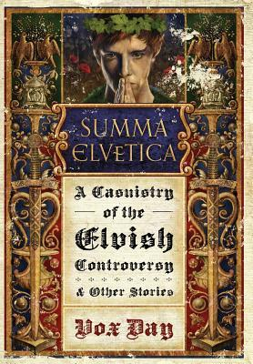 summa-elvetica-a-casuistry-of-the-elvish-controversy-and-other-stories