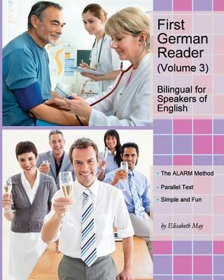 First German Reader (Volume 3): bilingual for speakers of English, Elementary Level