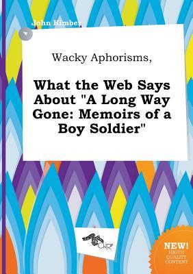 Wacky Aphorisms, What the Web Says about a Long Way Gone: Memoirs of a Boy Soldier