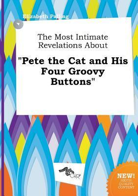 The Most Intimate Revelations about Pete the Cat and His Four Groovy Buttons