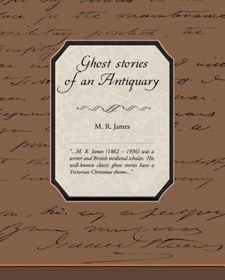 Ghost Stories of an Antiquary (eBook)