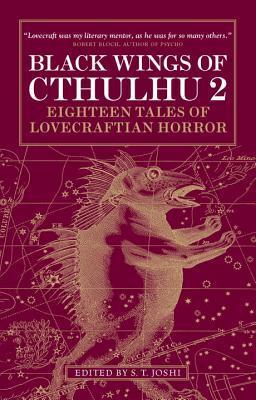 Black Wings of Cthulhu 2: Eighteen Tales of Lovecraftian Horror