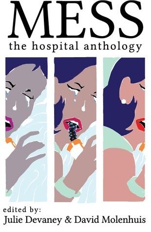 Mess: The Hospital Anthology
