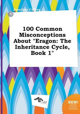 100 Common Misconceptions about Eragon: The Inheritance Cycle, Book 1