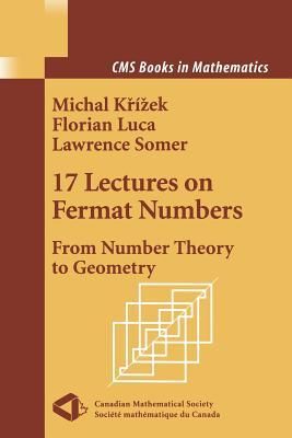 17 Lectures on Fermat Numbers: From Number Theory to Geometry