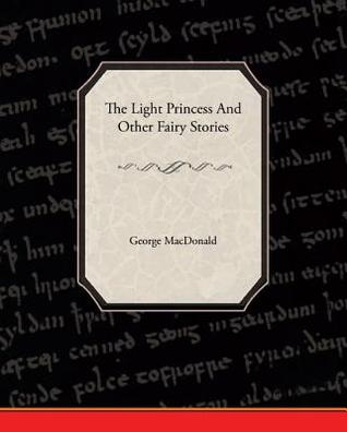 The Light Princess and Other Fairy Stories (eBook)