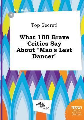 Top Secret! What 100 Brave Critics Say about Mao's Last Dancer