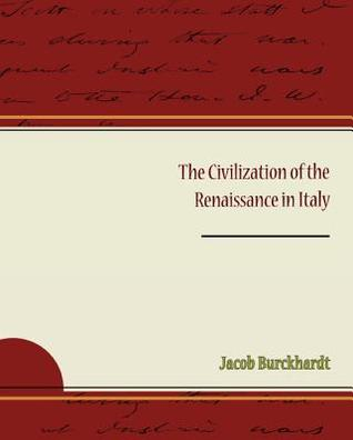 The Civilization of the Renaissance in Italy (eBook)