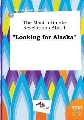 The Most Intimate Revelations about Looking for Alaska