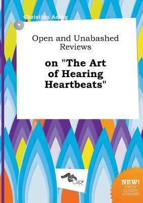 Open and Unabashed Reviews on the Art of Hearing Heartbeats
