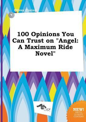 100 Opinions You Can Trust on Angel: A Maximum Ride Novel