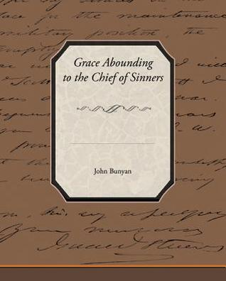 Grace Abounding to the Chief of Sinners (eBook)