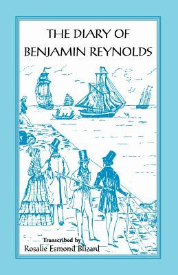 The Diary of Benjamin Reynolds: The Journal of a Voyage 'Round Cape Horn from Philadelphia to Chile and Back Again Via Rio de Janiero in 1840-41