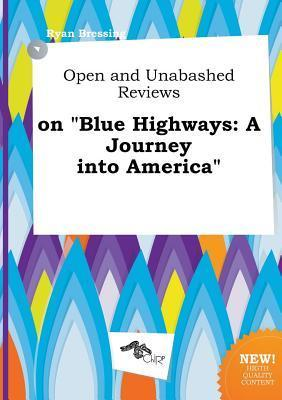 Open and Unabashed Reviews on Blue Highways: A Journey Into America