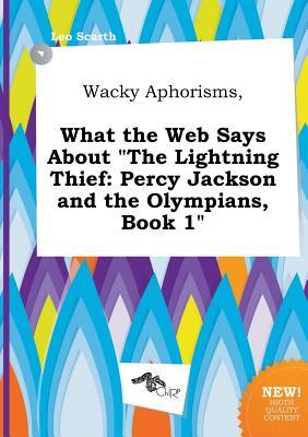 Wacky Aphorisms, What the Web Says about the Lightning Thief: Percy Jackson and the Olympians, Book 1