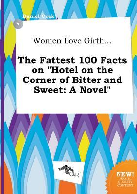 Women Love Girth... the Fattest 100 Facts on Hotel on the Corner of Bitter and Sweet