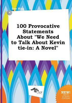 100 Provocative Statements about We Need to Talk about Kevin Tie-In