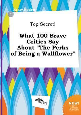 Top Secret! What 100 Brave Critics Say about the Perks of Being a Wallflower