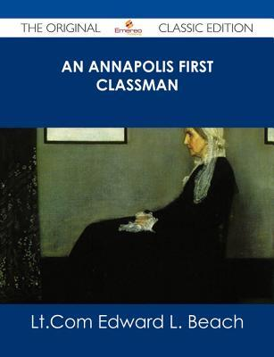 an-annapolis-first-classman-the-original-classic-edition