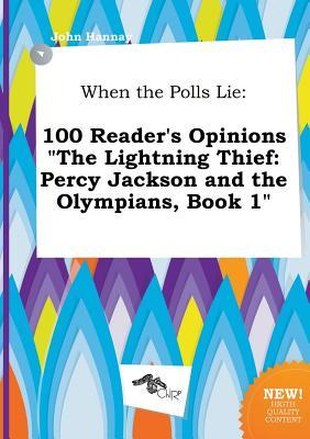When the Polls Lie: 100 Reader's Opinions the Lightning Thief: Percy Jackson and the Olympians, Book 1