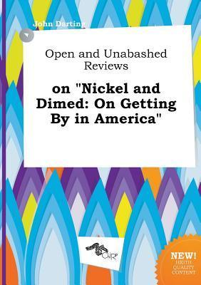 Open and Unabashed Reviews on Nickel and Dimed: On Getting by in America