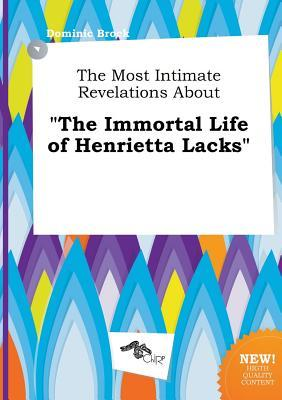 The Most Intimate Revelations about the Immortal Life of Henrietta Lacks