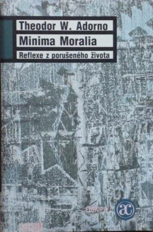 Minima Moralia: reflexe z porušeného života