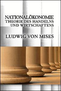 Nationalökonomie by Ludwig von Mises