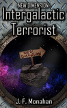 Intergalactic Terrorist by J.F. Monahan